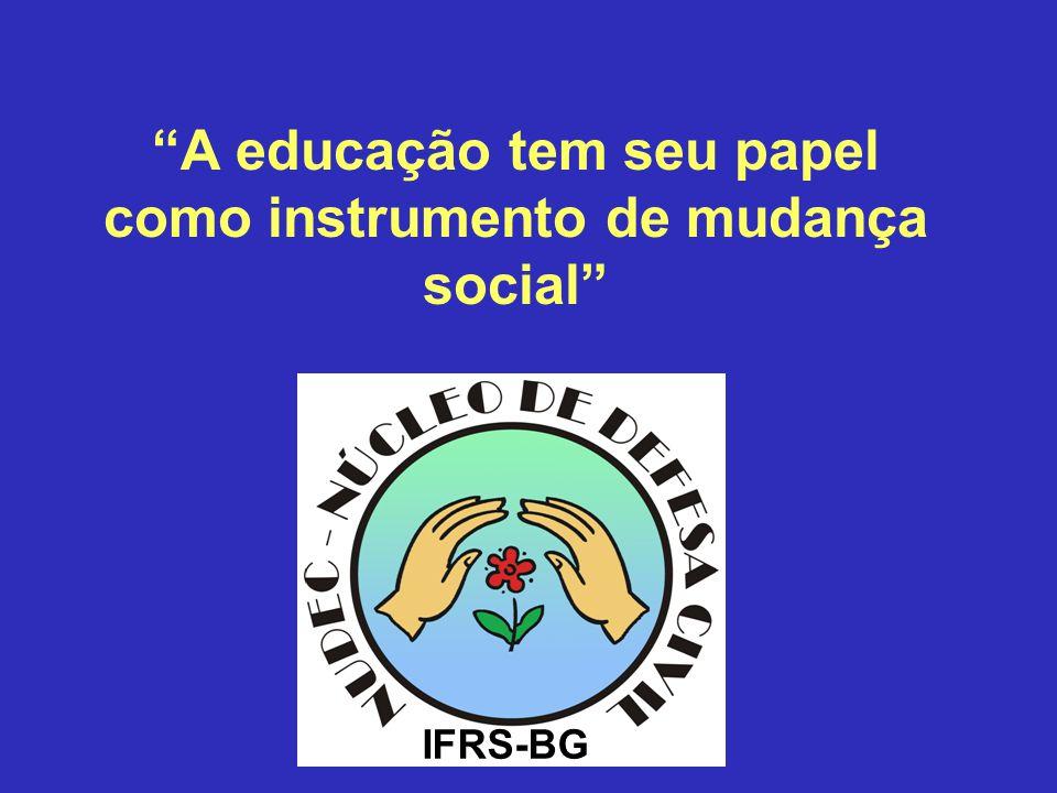 A educação tem seu papel como instrumento de mudança social
