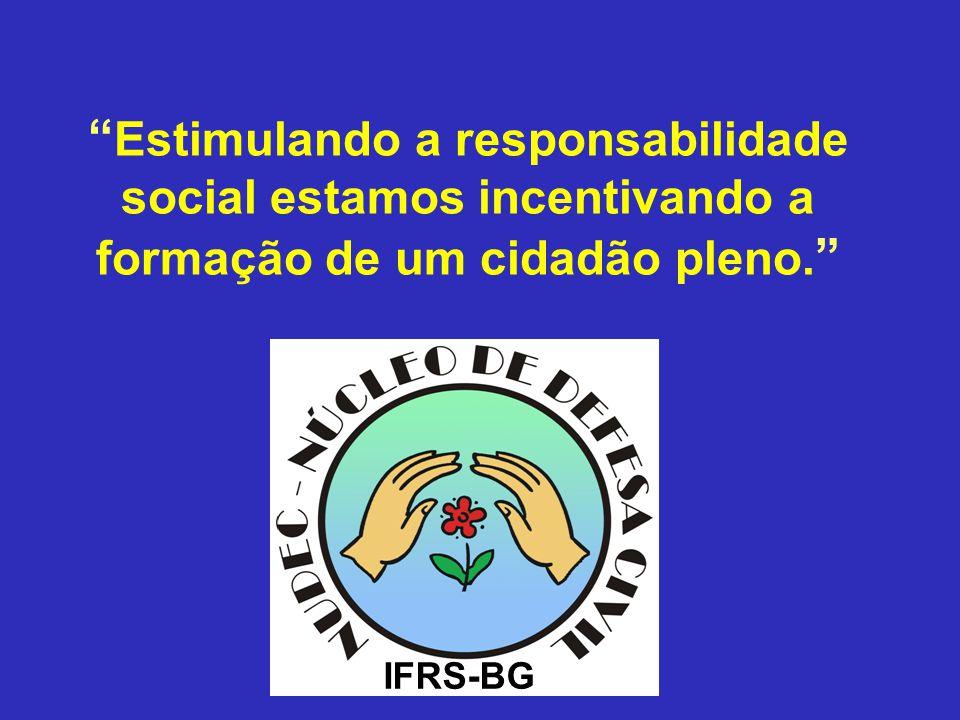 Estimulando a responsabilidade social estamos incentivando a formação de um cidadão pleno.