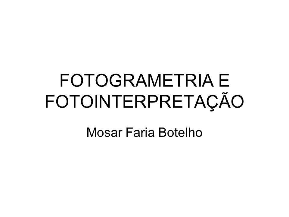 FOTOGRAMETRIA E FOTOINTERPRETAÇÃO