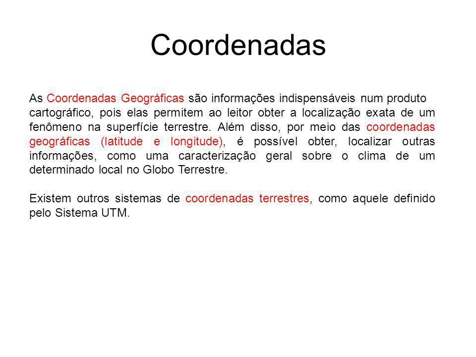 Coordenadas As Coordenadas Geográficas são informações indispensáveis num produto.