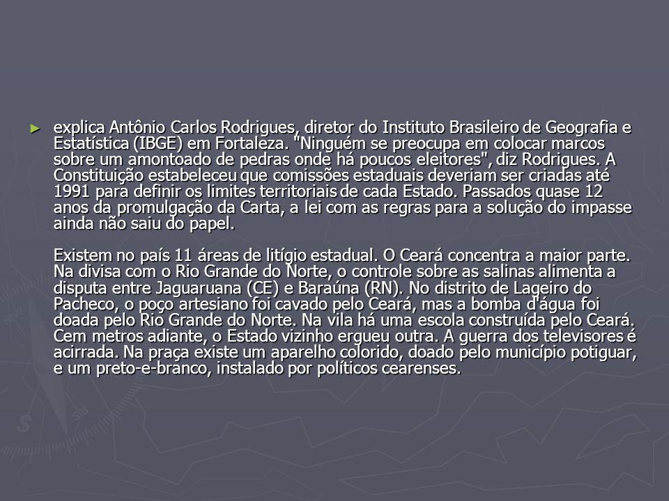 explica Antônio Carlos Rodrigues, diretor do Instituto Brasileiro de Geografia e Estatística (IBGE) em Fortaleza.