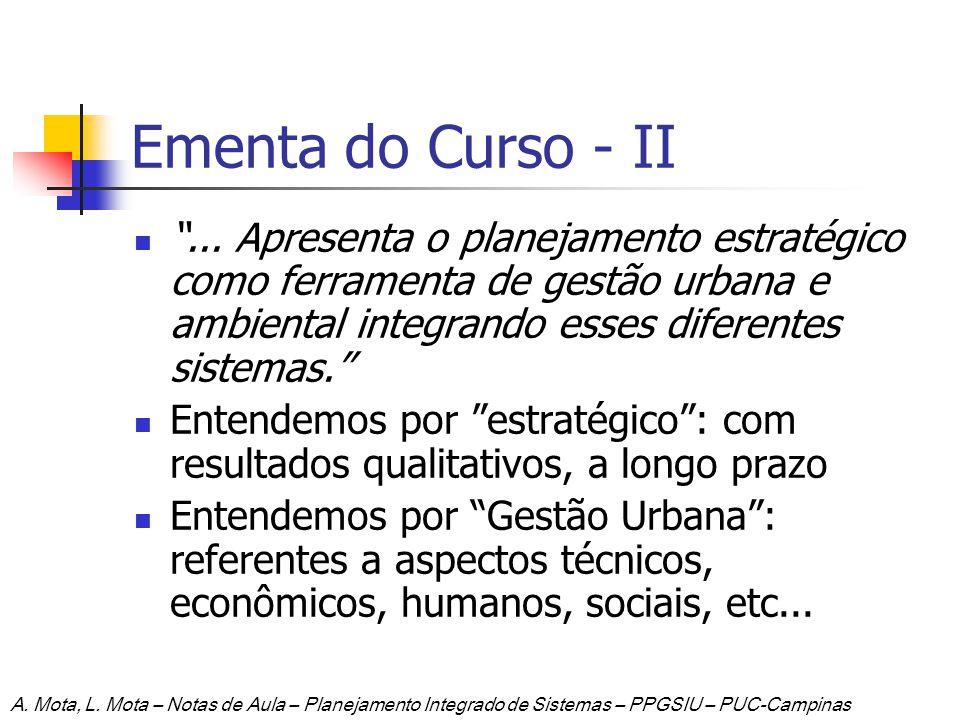 Ementa do Curso - II ... Apresenta o planejamento estratégico como ferramenta de gestão urbana e ambiental integrando esses diferentes sistemas.