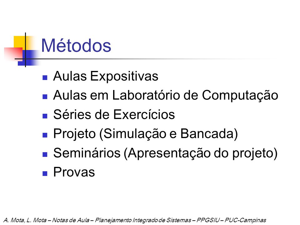 Métodos Aulas Expositivas Aulas em Laboratório de Computação