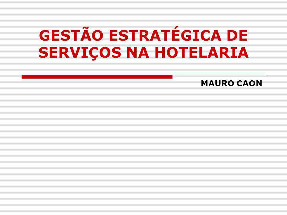 GESTÃO ESTRATÉGICA DE SERVIÇOS NA HOTELARIA
