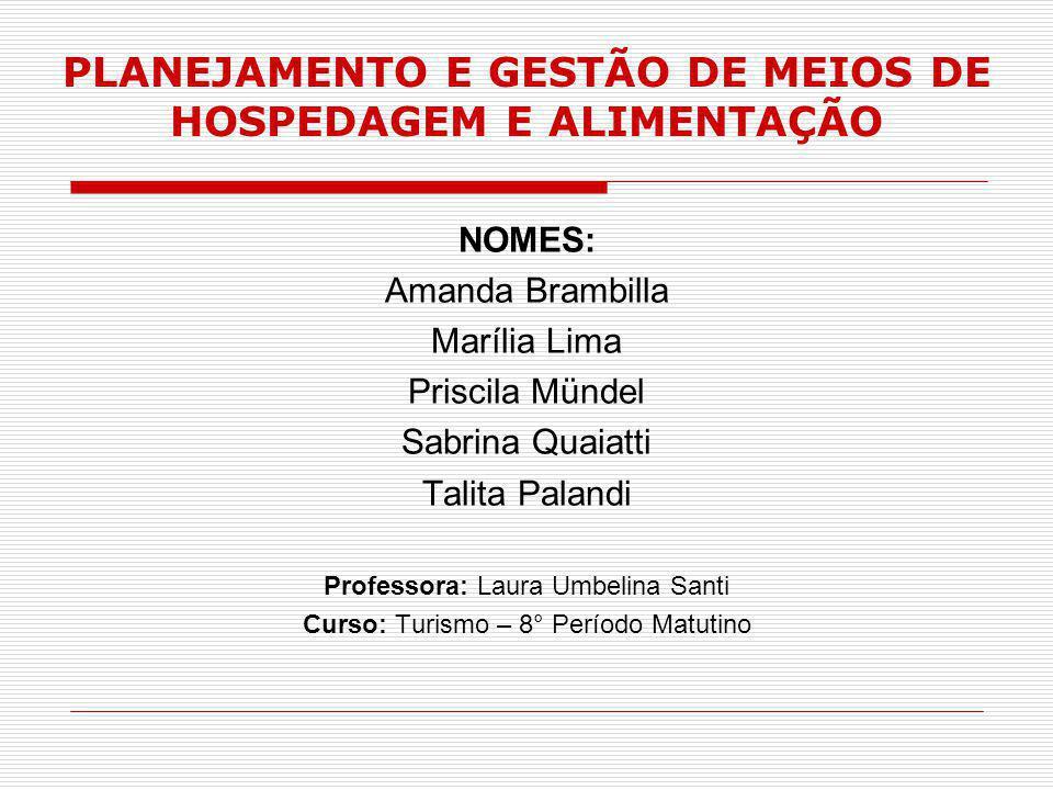 PLANEJAMENTO E GESTÃO DE MEIOS DE HOSPEDAGEM E ALIMENTAÇÃO