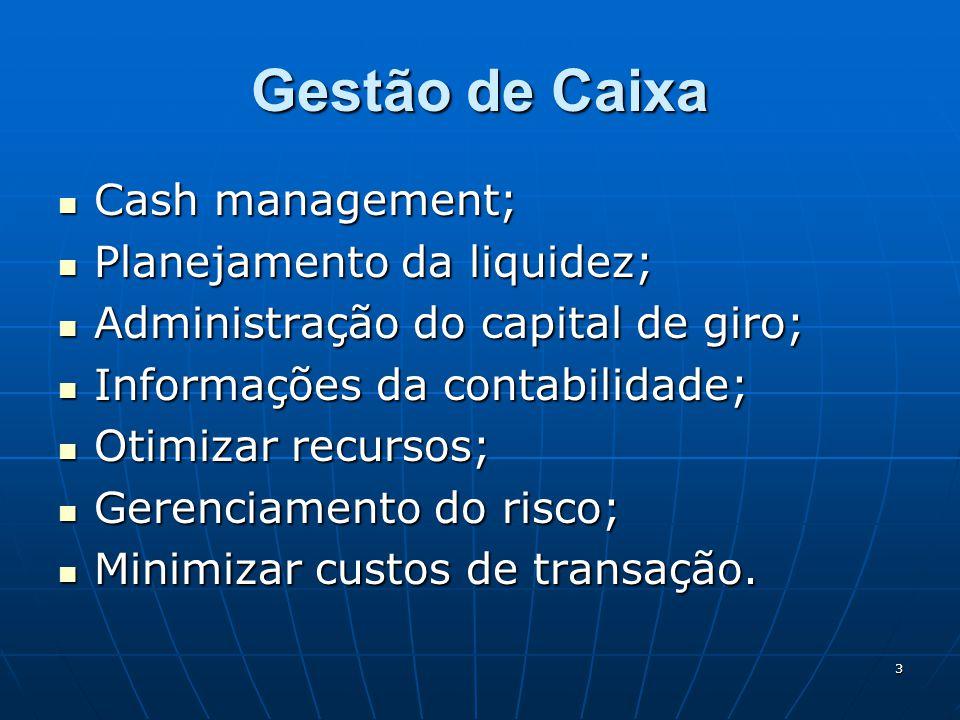 Gestão de Caixa Cash management; Planejamento da liquidez;