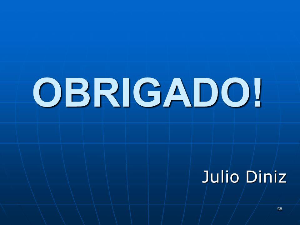 OBRIGADO! Julio Diniz
