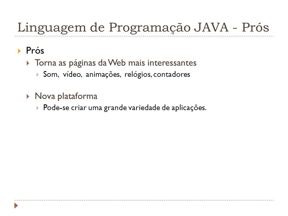 Linguagem de Programação JAVA - Prós