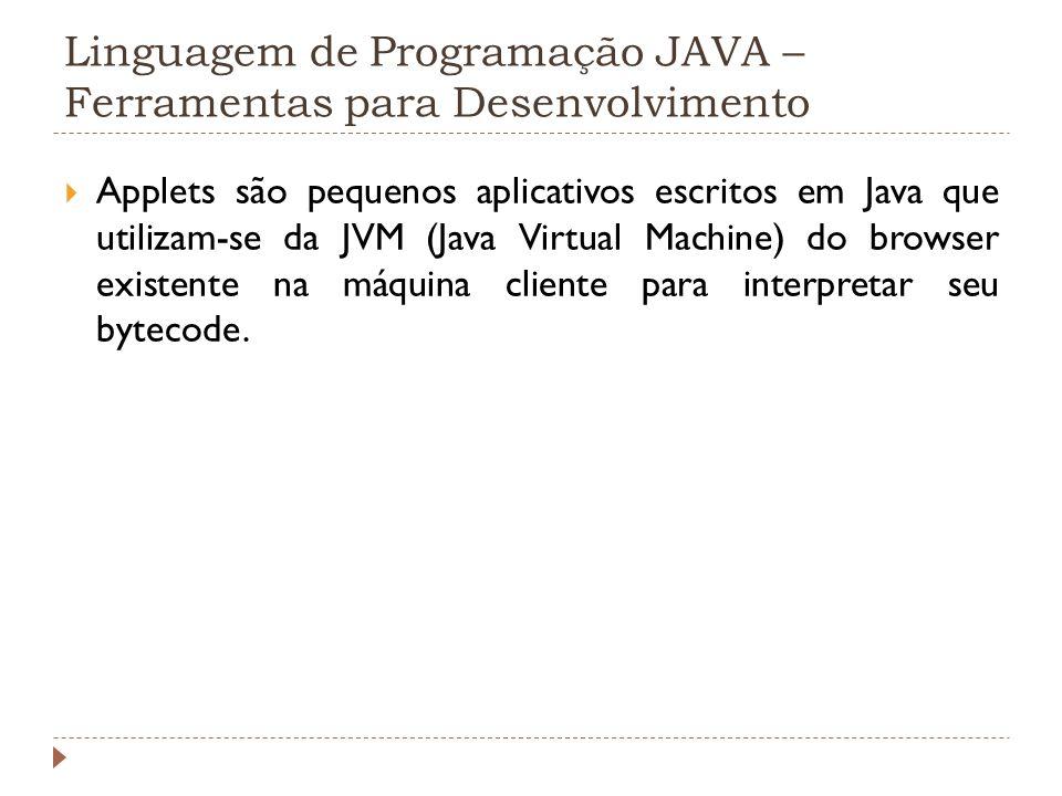 Linguagem de Programação JAVA – Ferramentas para Desenvolvimento