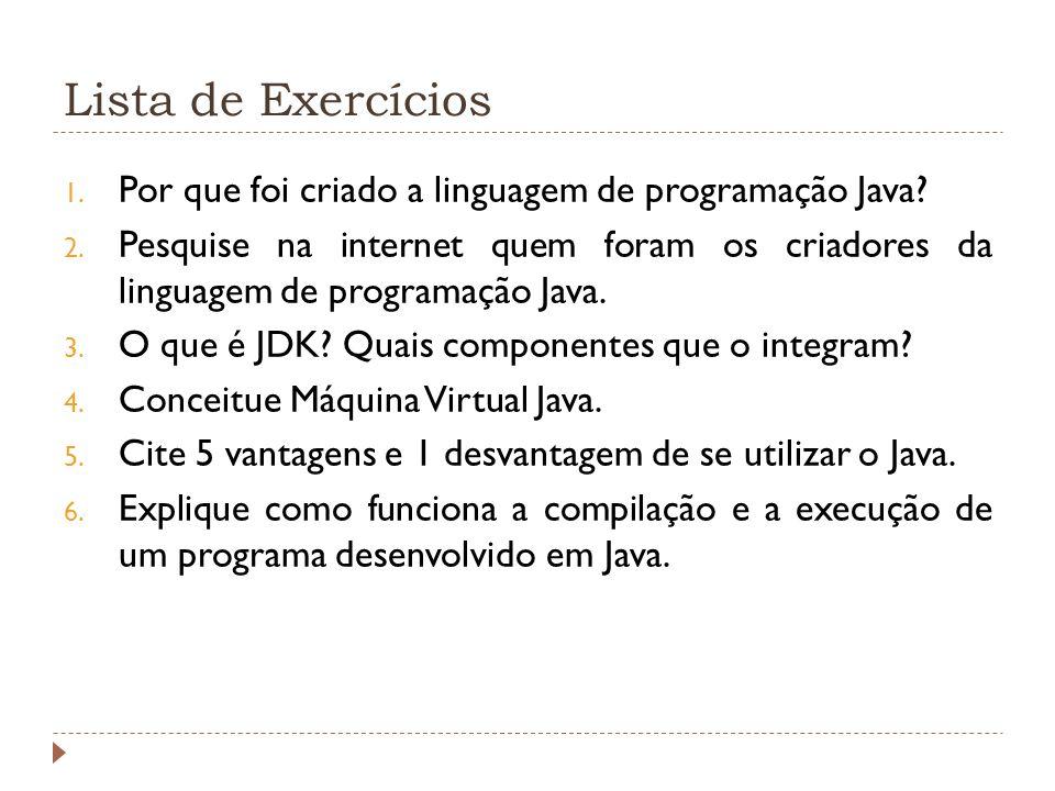 Lista de Exercícios Por que foi criado a linguagem de programação Java