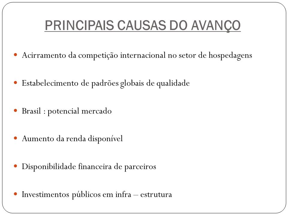 PRINCIPAIS CAUSAS DO AVANÇO