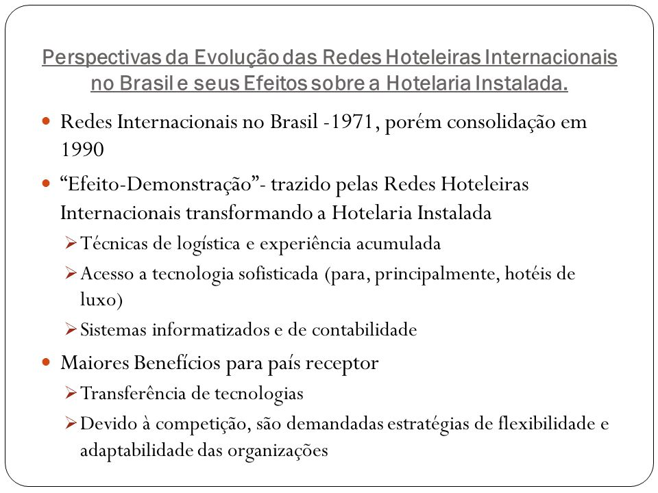 Redes Internacionais no Brasil -1971, porém consolidação em 1990