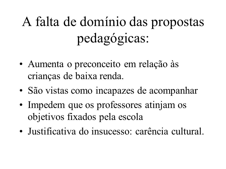 A falta de domínio das propostas pedagógicas: