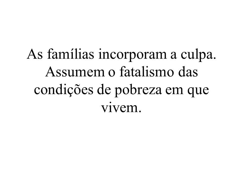 As famílias incorporam a culpa
