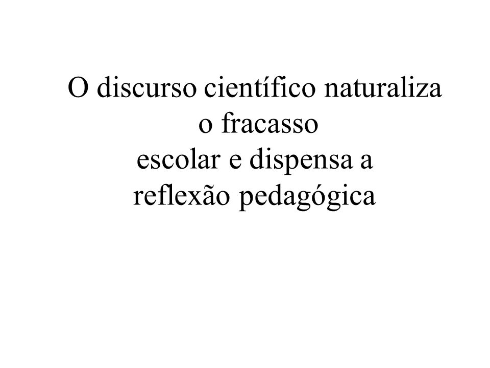 O discurso científico naturaliza