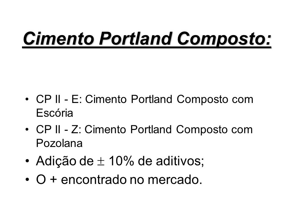 Cimento Portland Composto: