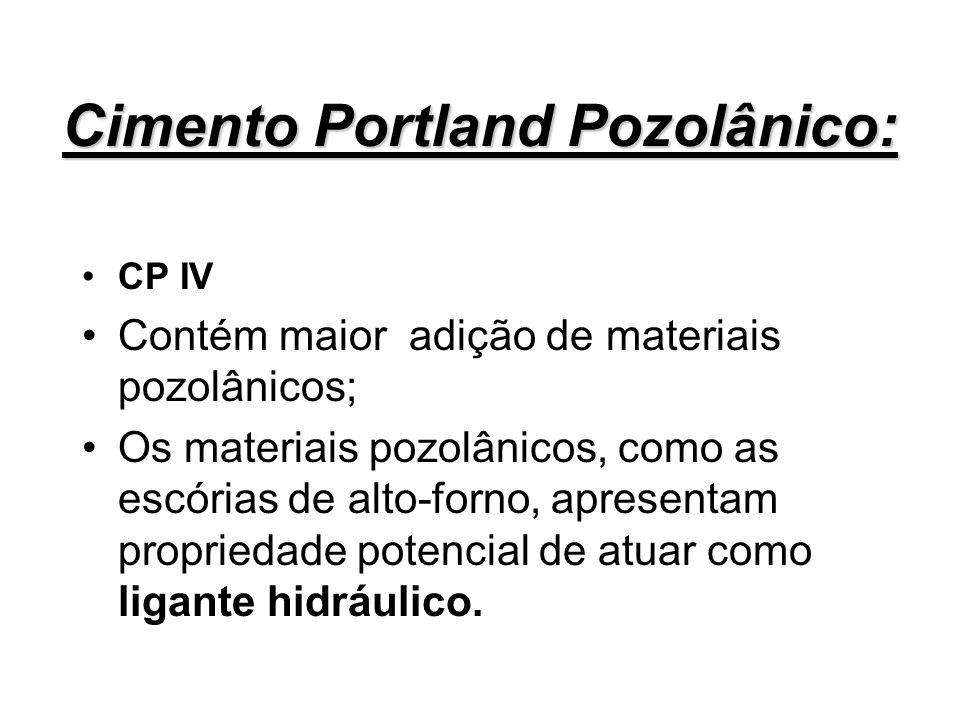 Cimento Portland Pozolânico: