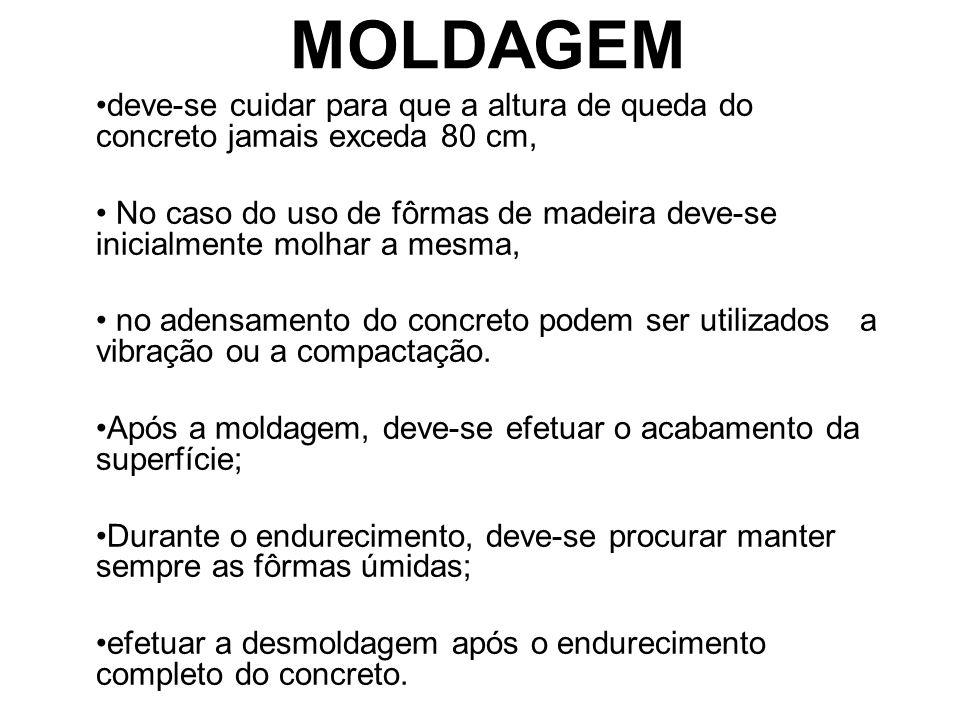 MOLDAGEM deve-se cuidar para que a altura de queda do concreto jamais exceda 80 cm,