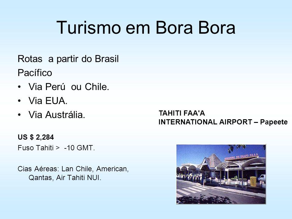 Turismo em Bora Bora Rotas a partir do Brasil Pacífico