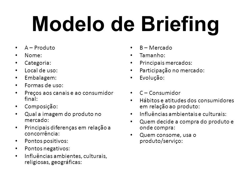 Modelo de Briefing A – Produto Nome: Categoria: Local de uso:
