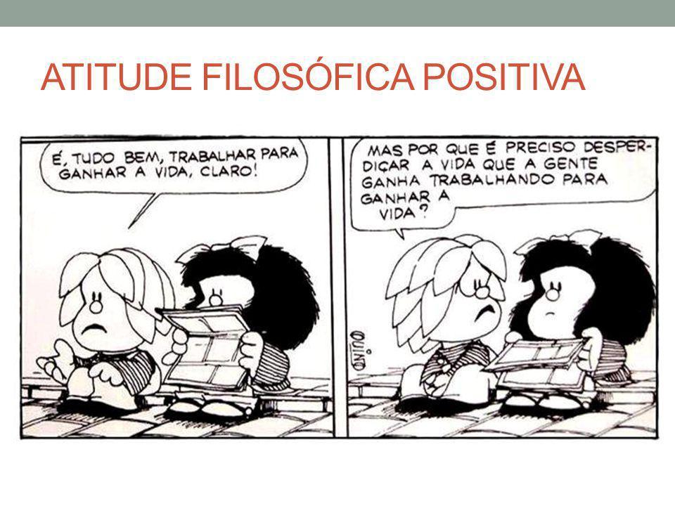ATITUDE FILOSÓFICA POSITIVA