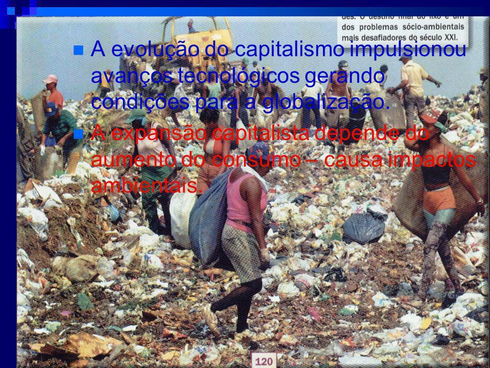 A evolução do capitalismo impulsionou avanços tecnológicos gerando condições para a globalização.