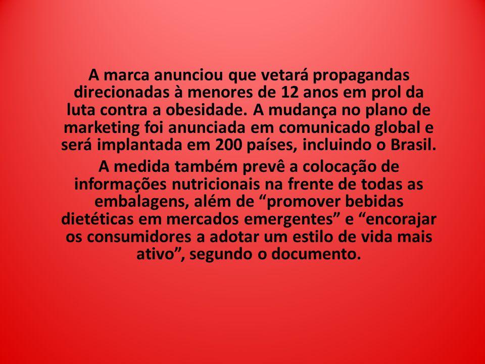 A marca anunciou que vetará propagandas direcionadas à menores de 12 anos em prol da luta contra a obesidade. A mudança no plano de marketing foi anunciada em comunicado global e será implantada em 200 países, incluindo o Brasil.