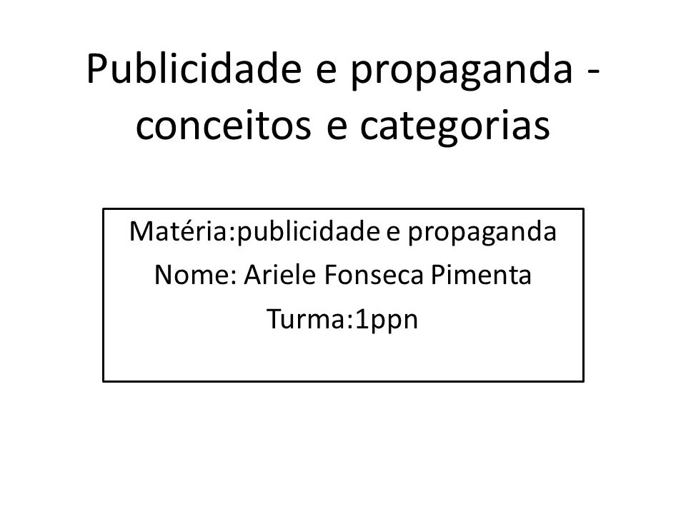 Publicidade e propaganda -conceitos e categorias