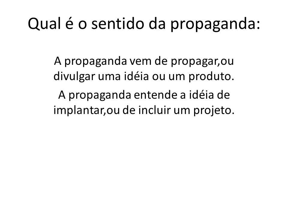 Qual é o sentido da propaganda: