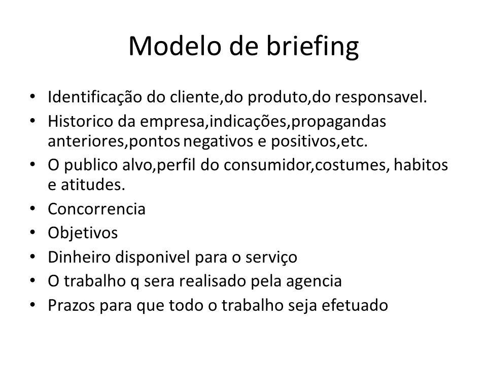 Modelo de briefing Identificação do cliente,do produto,do responsavel.