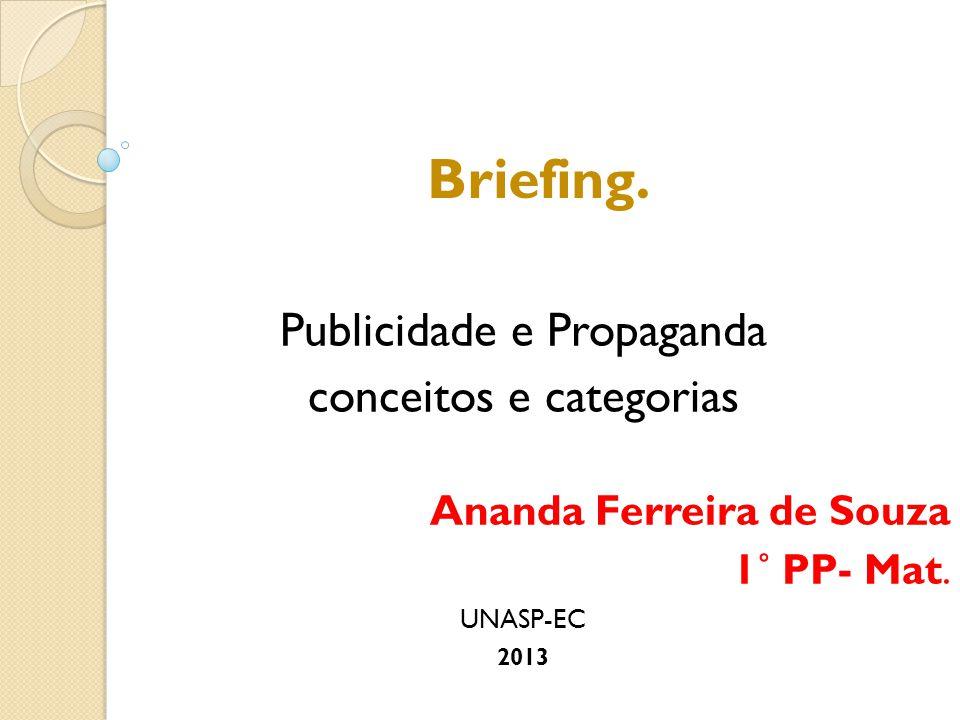 Briefing. Publicidade e Propaganda conceitos e categorias
