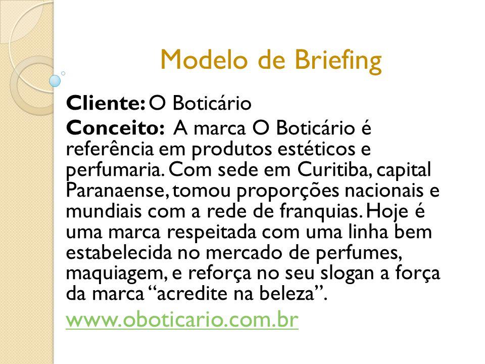 Modelo de Briefing www.oboticario.com.br Cliente: O Boticário