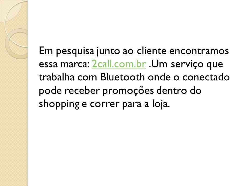 Em pesquisa junto ao cliente encontramos essa marca: 2call. com. br