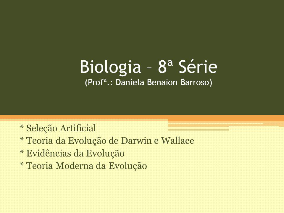Biologia – 8ª Série (Profª.: Daniela Benaion Barroso)