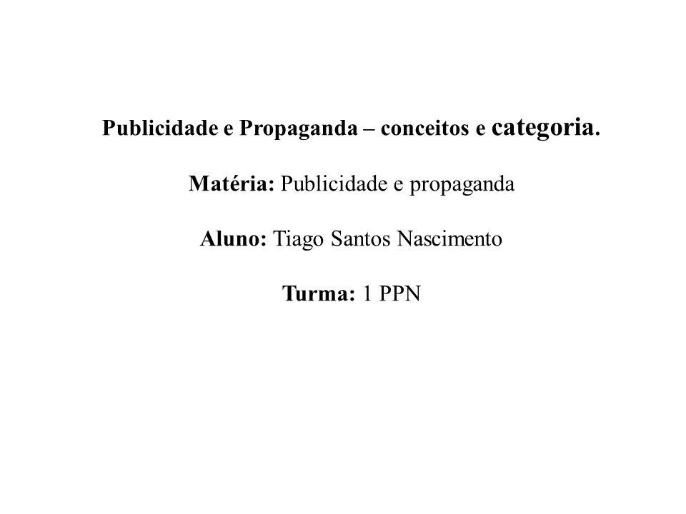 Publicidade e Propaganda – conceitos e categoria.