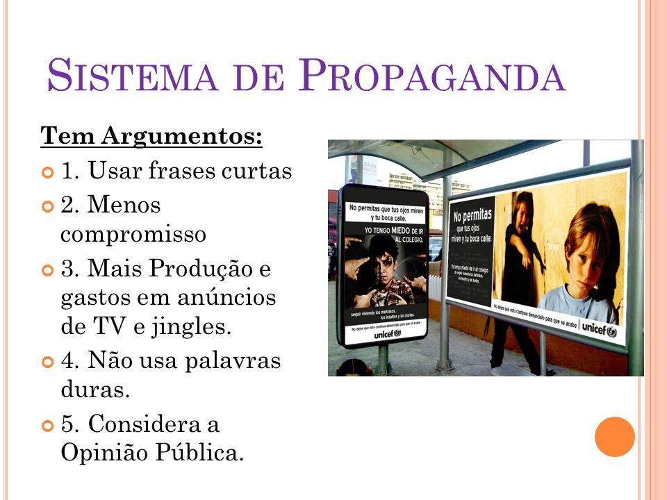 Sistema de Propaganda Tem Argumentos: 1. Usar frases curtas