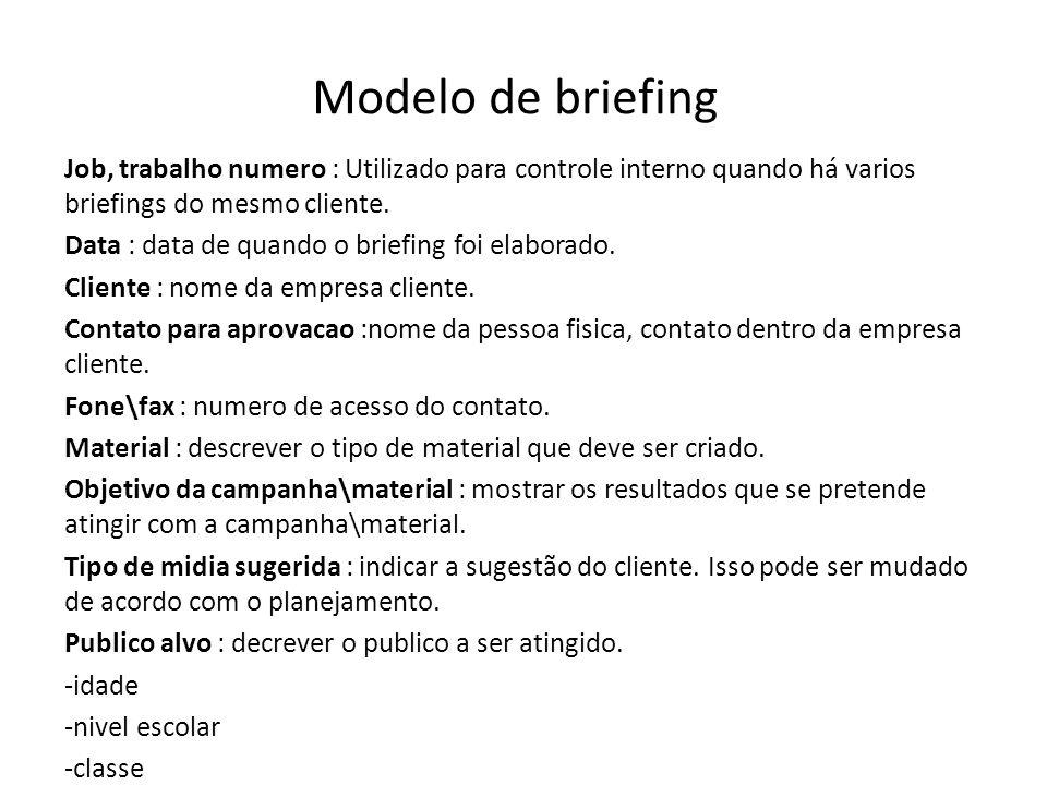 Modelo de briefing Job, trabalho numero : Utilizado para controle interno quando há varios briefings do mesmo cliente.