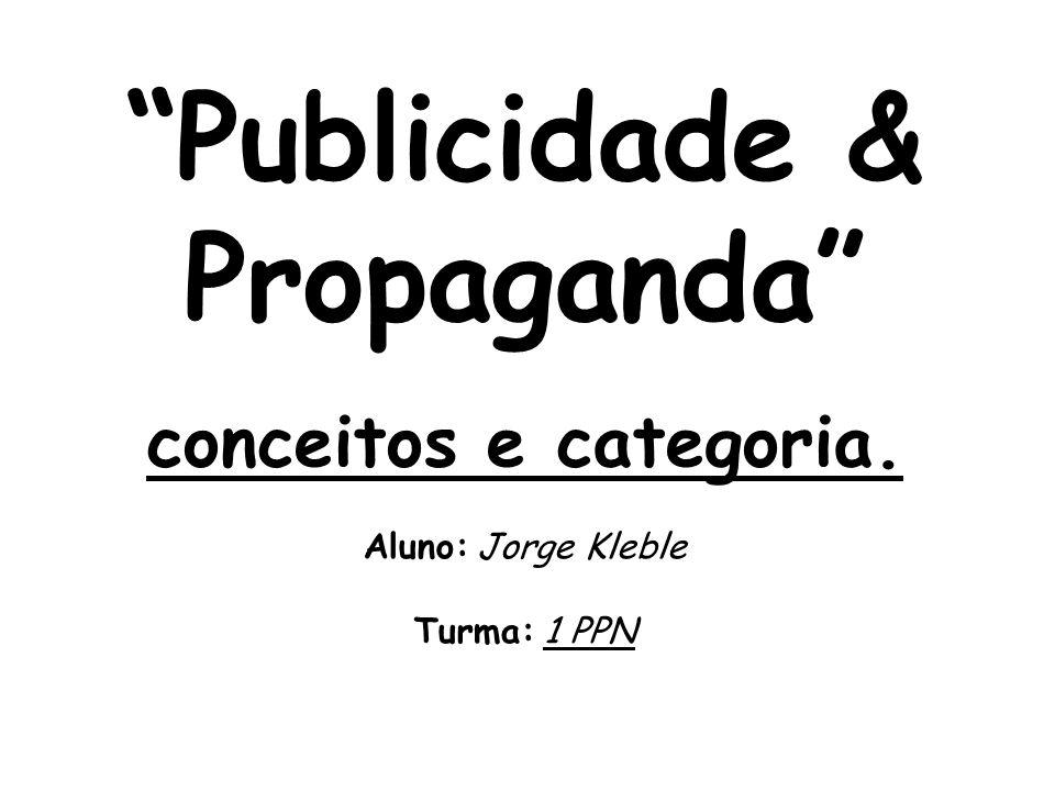 Publicidade & Propaganda conceitos e categoria.