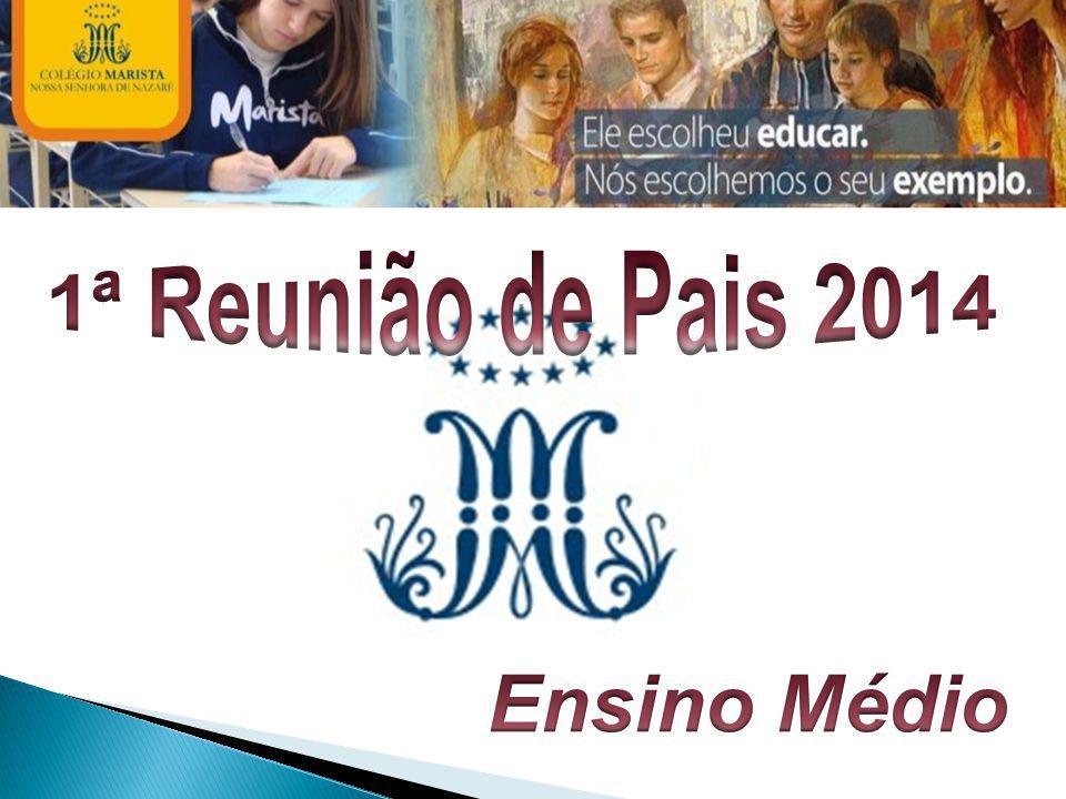 1ª Reunião de Pais 2014 Ensino Médio