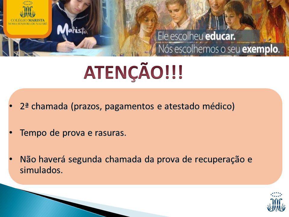 ATENÇÃO!!! 2ª chamada (prazos, pagamentos e atestado médico)