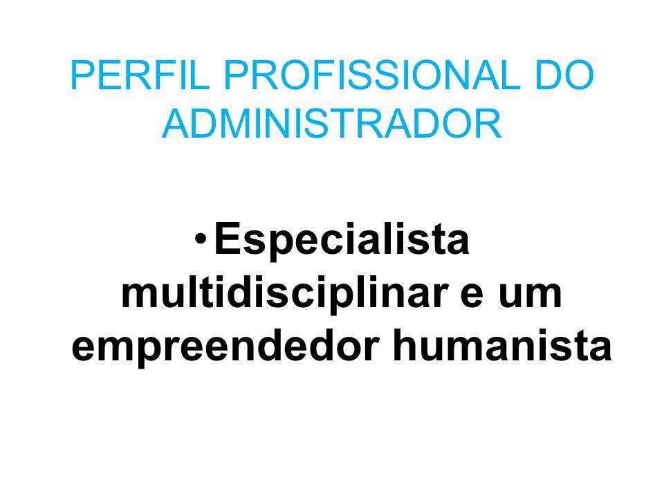PERFIL PROFISSIONAL DO ADMINISTRADOR