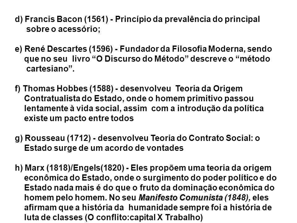 d) Francis Bacon (1561) - Princípio da prevalência do principal