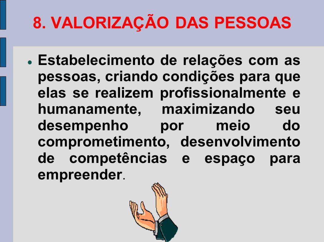 8. VALORIZAÇÃO DAS PESSOAS