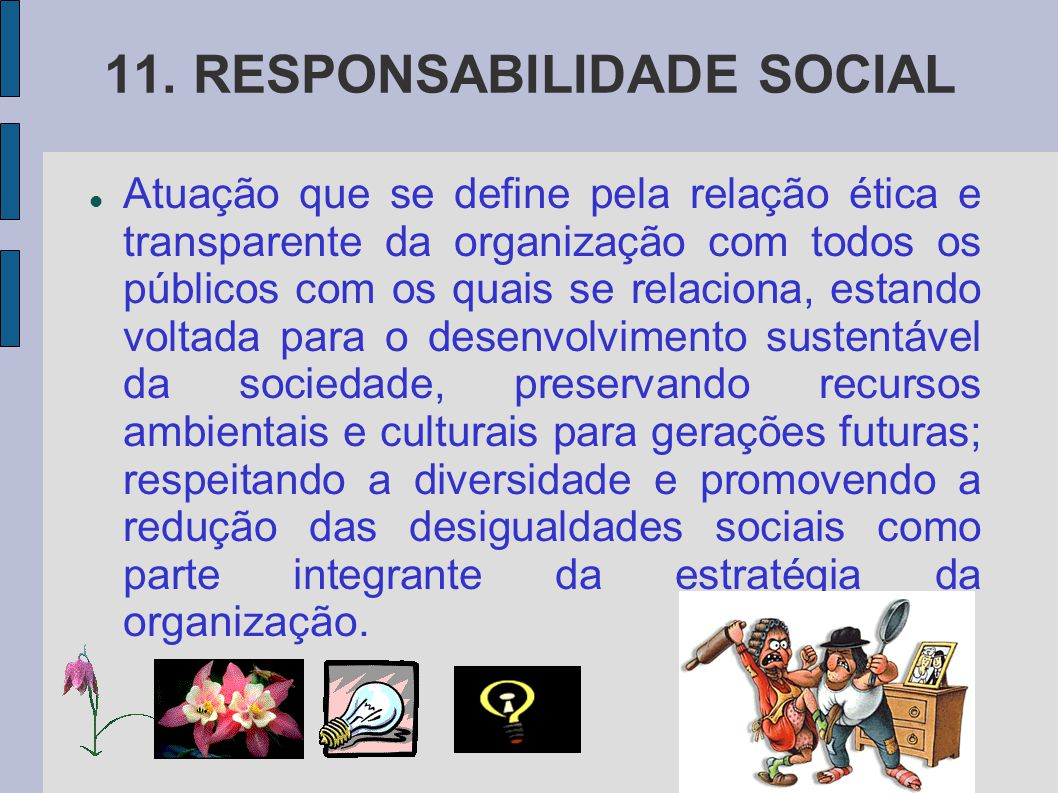 11. RESPONSABILIDADE SOCIAL
