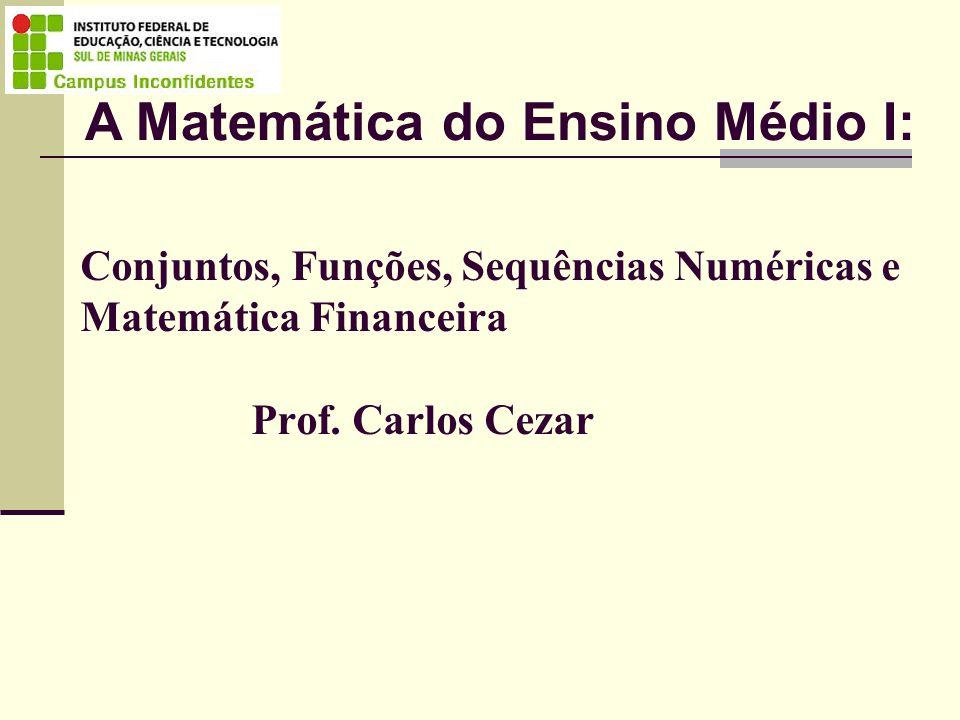 A Matemática do Ensino Médio I: