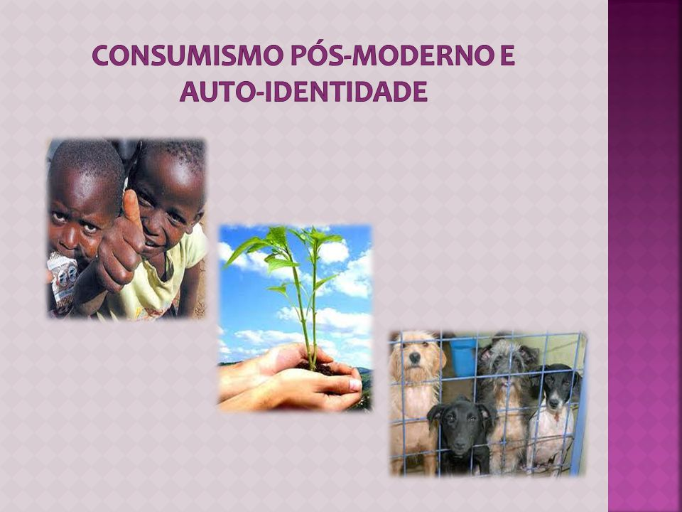 CONSUMISMO PÓS-MODERNO E AUTO-IDENTIDADE
