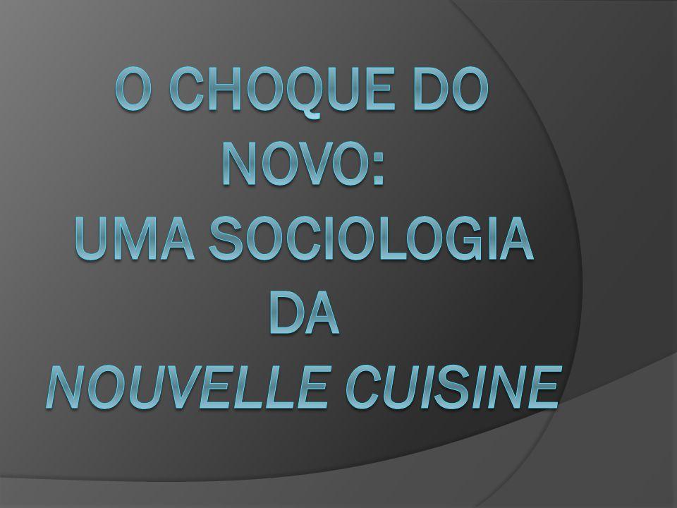 O choque do novo: uma sociologia da nouvelle cuisine