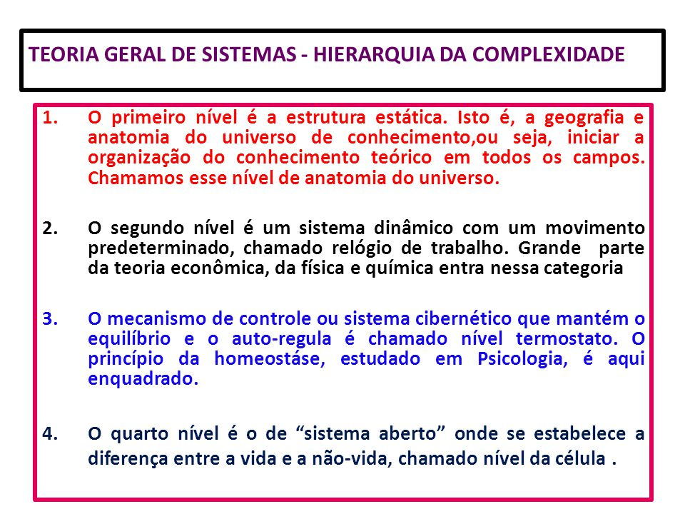 TEORIA GERAL DE SISTEMAS - HIERARQUIA DA COMPLEXIDADE