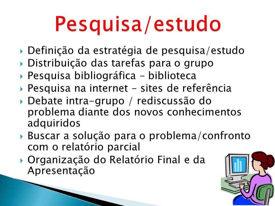 Pesquisa/estudo Definição da estratégia de pesquisa/estudo