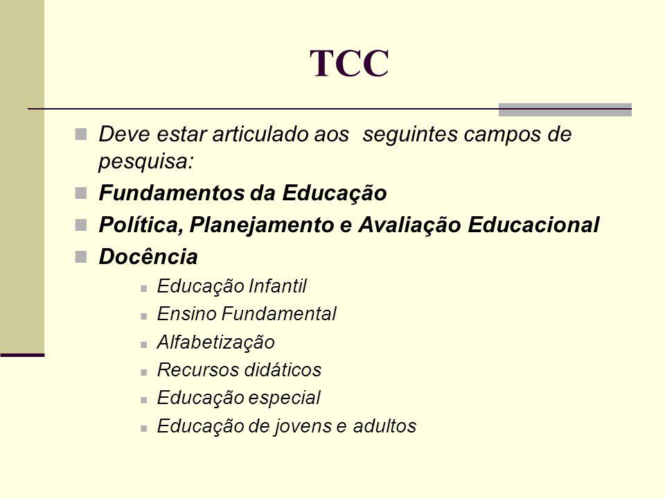 TCC Deve estar articulado aos seguintes campos de pesquisa: